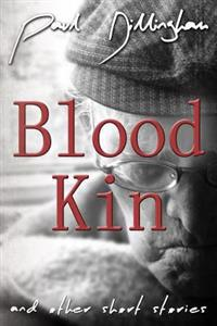 Blood Kin: And Other Short Stories