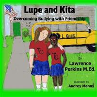 Lupe and Kita: Overcoming Bullying with Friendship