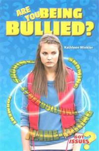 Are You Being Bullied?: How to Deal with Taunting, Teasing, and Tormenting
