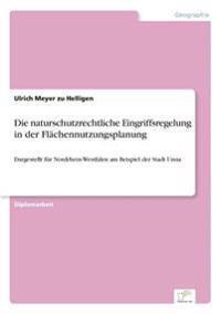 Die Naturschutzrechtliche Eingriffsregelung in Der Flachennutzungsplanung