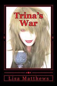 Trina's War.
