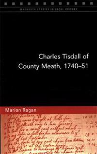 Charles Tisdall of County Meath, 1740-51