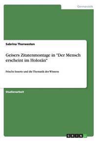 """Geisers Zitatenmontage in """"Der Mensch Erscheint Im Holozan"""""""