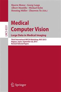 Medical Computer Vision. Large Data in Medical Imaging