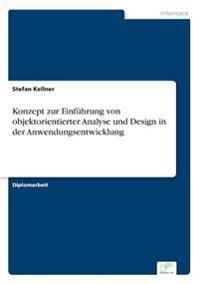 Konzept Zur Einfuhrung Von Objektorientierter Analyse Und Design in Der Anwendungsentwicklung