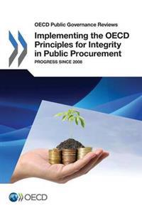 Implementing the Oecd Principles for Integrity in Public Procurement