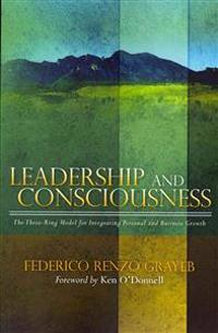 Leadership and Consciousness: The Three-Ring Model for Integrating Personal and Business Growth