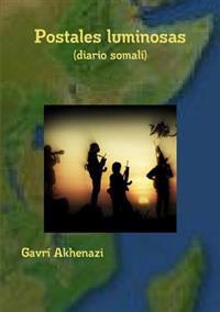 Postales Luminosas (diario Somali)