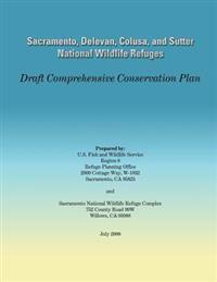 Sacramento, Delevan, Colusa, and Sutter National Wildlife Refuges: Draft Comprehensive Conservation Plan
