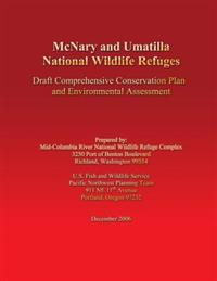 McNary and Umatilla National Wildlife Refuges: Draft Comprehensive Conservation Plan and Environmental Assessment