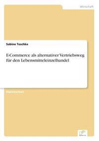 E-Commerce ALS Alternativer Vertriebsweg Fur Den Lebensmitteleinzelhandel