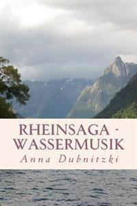Rheinsaga - Wassermusik