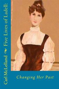 Five Lives of Ladell: : Changing Her Past