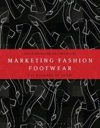 Marketing Fashion Footwear: The Business of Shoes