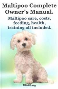 Maltipoo Complete Owner's Manual