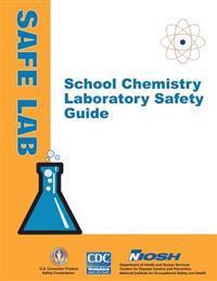 School Chemistry Laboratory Safety Guide