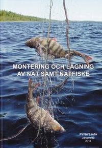 Montering och lagning av nät samt nätfiske