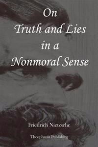 On Truth and Lies in a Nonmoral Sense