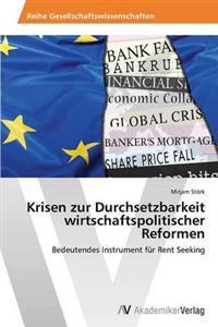 Krisen Zur Durchsetzbarkeit Wirtschaftspolitischer Reformen