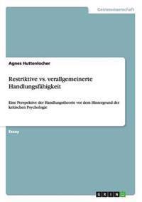 Restriktive vs. Verallgemeinerte Handlungsfahigkeit