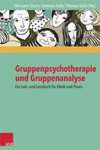 Gruppenpsychotherapie Und Gruppenanalyse: Ein Lehr- Und Lernbuch Fur Klinik Und Praxis