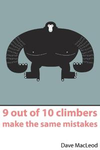 9 Out of 10 Climbers Make the Same Mistakes - Dave MacLeod - böcker (9780956428103)     Bokhandel