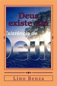 Deus Existe Sim: Verdades Reveladas
