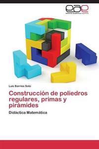 Construccion de Poliedros Regulares, Primas y Piramides