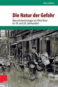 Die Natur Der Gefahr Uberschwemmungen Am Ohio River Im 19. Und 20. Jahrhundert