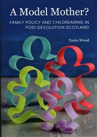 Family Policy, Childrearing and Early Child Development in Scotland