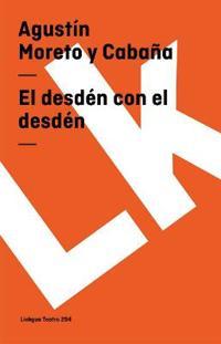 El desden con el desden / Disdain with Disdain