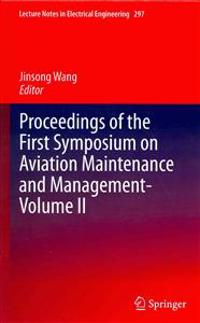 Proceedings of the First Symposium on Aviation Maintenance and Management-Volume II