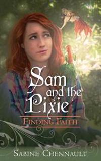 Sam and the Pixie: Finding Faith