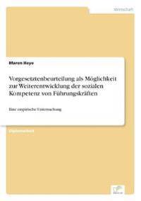 Vorgesetztenbeurteilung ALS Moglichkeit Zur Weiterentwicklung Der Sozialen Kompetenz Von Fuhrungskraften