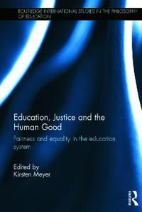 Education, Justice and the Human Good