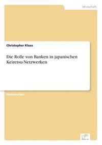 Die Rolle Von Banken in Japanischen Keiretsu-Netzwerken