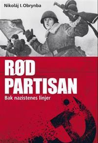 Rød partisan - Nikoláj I. Obrynba | Ridgeroadrun.org