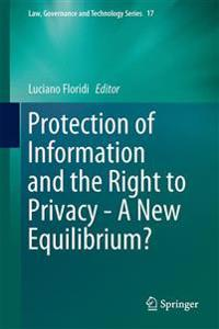 Protection of Information and the Right to Privacy - A New Equilibrium?