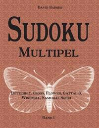 Sudoku Multipel: Butterfly, Cross, Flower, Gattai-3, Windmill, Samurai, Sohei - Band 1