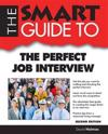 Smart Guide to the Perfect Job Interview - Second Edition