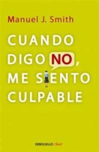 Cuando Digo No, Me Siento Culpable = When I Say No, I Feel Guilty