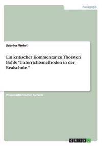 Ein Kritischer Kommentar Zu Thorsten Bohls Unterrichtsmethoden in Der Realschule.