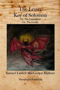 The Lesser Key of Solomon: The Lemegeton