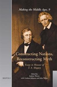 Constructing Nations, Reconstructing Myth