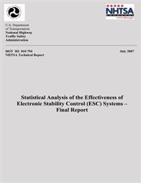 Statistical Analysis of the Effectiveness of Electronic Stability Control (Esc) Systems- Final Report: Nhtsa Technical Report Dot HS 810 794