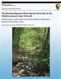 Monitoring Riparian Plant Species Diversity in the Mediterranean Coast Network: Results from a Pilot Study in the Santa Monica Mountains National Recr