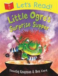 Lets read! little ogres surprise supper