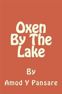 Oxen by the Lake: See How We Grew Up