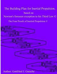 The Building Plan for Inertial Propulsion Based on Newton's Foreseen Exception to His Third Law.: The Four Proofs of Inertial Propulsion.
