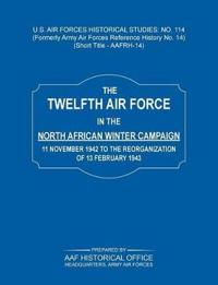 The 12th Air Force in the North African Winter Campaign